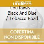 BLACK AND BLUE cd musicale di RAWLS LOU