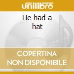He had a hat cd musicale di Jeff Lorber