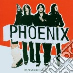 IT'S NEVER BEEN LIKE... cd musicale di PHOENIX