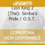 The lion king ii - simba's pride - cd musicale di Ost