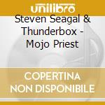 Mojo priest cd musicale di Steven Seagal