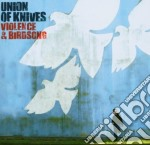 VIOLENCE & BIRDSONG cd musicale di UNION OF KNIVES