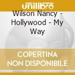 HOLLYWOOD MY ... cd musicale di WILSON NANCY