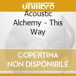 This way cd musicale di Alchemy Acoustic