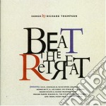 Beat the retreat-tribute to richard thompson cd musicale di Artisti Vari