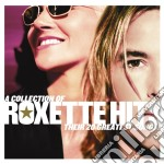 A COLLECTION OF ROXETTE HITS cd musicale di ROXETTE