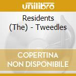 Residents - Tweedles cd musicale di RESIDENTS