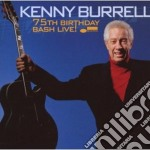 75TH BIRTHDAY BASH LIVE! cd musicale di Kenny Burrell