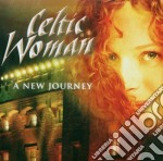 CELTIC WOMAN - A NEW JOURNEY cd musicale di ARTISTI VARI