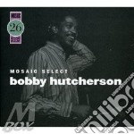 Mosaic select vol.26 cd musicale di Bobby hutcherson (4
