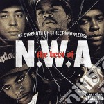 Nwa - The Best Of   The Strength Of Street cd musicale di N.W.A.