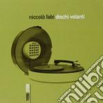 DISCHI VOLANTI 1996-2006/2CDx1 cd musicale di Niccolo' Fabi