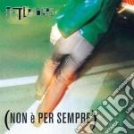 NON E' PER SEMPRE cd musicale di AFTERHOURS