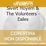 Exiles cd musicale di Silvert Hoyem