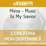 Music is my savior cd musicale di Mims