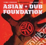 Asian Dub Foundation - Time Freeze: The Best Of cd musicale di ASIAN DUB FOUNDATION