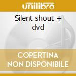 Silent shout + dvd cd musicale di Knife
