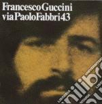 VIA PAOLO FABBRI 43  (2007 REMAST.) + TESTI CANZONI cd musicale di Francesco Guccini