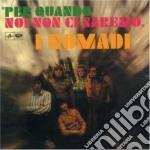 PER QUANDO NOI NON CI SAREMO (2007 REMAST.) cd musicale di NOMADI