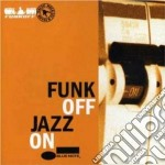 JAZZ ON cd musicale di Off Funk