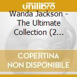 The ultimate collection cd musicale di Wanda Jackson