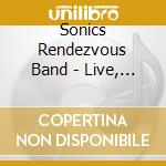 LIVE, MASONIC AUDITORIUM cd musicale di SONIC'S RENDEZVOUS BAND