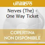 ONE WAY TICKET cd musicale di NERVES