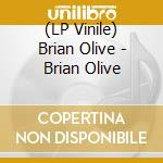(LP VINILE) Brian olive lp vinile di Brian Olive