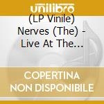 (LP VINILE) Live! at the pirate's cove - may 26, 197 lp vinile di NERVES