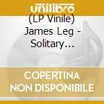 (LP VINILE) Solitary pleasure lp vinile di James Leg