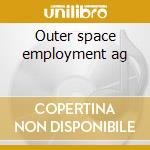 Outer space employment ag cd musicale di Ra Sun