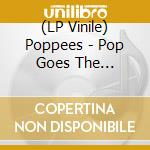 (LP VINILE) Pop goes - the anthology lp vinile di POPPEES