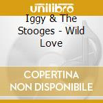 WILDLOVE - THE DETROIT REHEARSAL AND MOR  cd musicale di IGGY & THE STOOGES