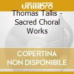 Opere corali sacre tallis cd musicale di Artisti Vari