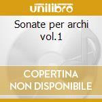 Sonate per archi vol.1 cd musicale di Arcangelo Corelli