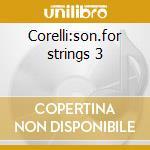 Corelli:son.for strings 3 cd musicale di Artisti Vari