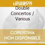 Double concertos-vivaldi cd musicale di Artisti Vari