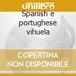 Spanish e portughese vihuela cd musicale di Artisti Vari