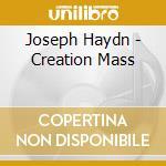 Haydn, Joseph - Haydn / Creation Mass cd musicale di Haydn franz joseph