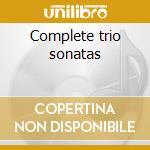 Complete trio sonatas cd musicale di William Boyce