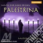 Pierluigi Palestrina, Giovanni - Palestrina / Music For Good Friday cd musicale di Palestrina giovanni p