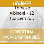 12 concerti a cinque, op.5 cd musicale di Tommaso Albinoni