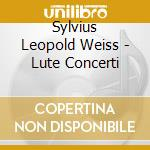 Weiss, Silvius Leopold - Weiss / Lute Concerti cd musicale di S.l. Weiss