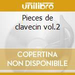 Pieces de clavecin vol.2 cd musicale di J.p. Rameau
