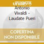 Vivaldi, Antonio - Vivaldi / Laudate Pueri cd musicale di Vivaldi