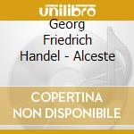 Alceste cd musicale di G.f. Handel
