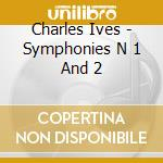 Charles Ives - Symphonies N 1 And 2 cd musicale di Detroit symphony orchestra