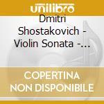 Shostakovich Dimitri - Violin Sonata - Preludes cd musicale di Shostakovich
