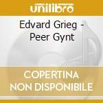 Grieg, Edvard - Grieg / Peer Gynt cd musicale di Grieg