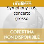 Symphony n.6, concerto grosso cd musicale di Alfred Schnittke